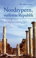 Kai Althoetmar: Nordzypern, verfemte Republik