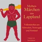 Mythen-Märchen aus Lappland - Volksmärchen aus Schweden, Norwegen und Finnland