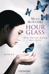 Die Versuchung der Zeit - Hourglass 2 - Roman