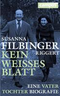 Susanna Filbinger-Riggert: Kein weißes Blatt ★★★★