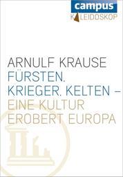 Fürsten, Krieger, Kelten - eine Kultur erobert Europa - Teil der digitalen Reihe Campus Kaleidoskop