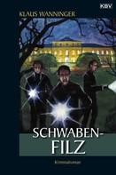 Klaus Wanninger: Schwaben-Filz ★★★★
