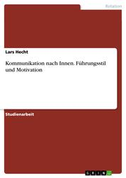 Kommunikation nach Innen. Führungsstil und Motivation