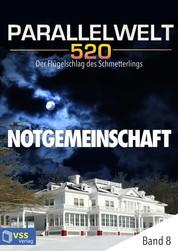 Parallelwelt 520 - Band 8 - Notgemeinschaft - Der Flügelschlag des Schmetterlings