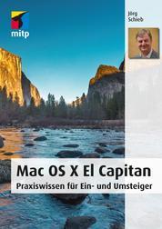 Mac OS X El Capitan - Praxiswissen für Ein- und Umsteiger