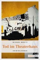 Michael Moritz: Tod im Theaterhaus ★★★★