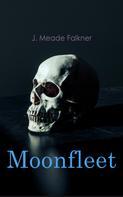J. Meade Falkner: Moonfleet