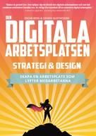 Oscar Berg: Den digitala arbetsplatsen - Strategi och design