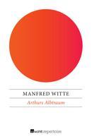 Manfred Witte: Arthurs Albtraum ★★★★