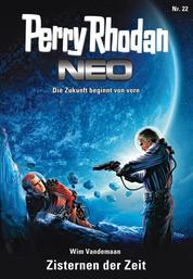 Perry Rhodan Neo 22: Zisternen der Zeit - Staffel: Das galaktische Rätsel 6 von 8