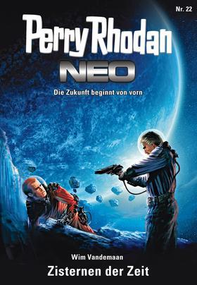 Perry Rhodan Neo 22: Zisternen der Zeit