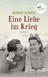 Eine Liebe im Krieg - Roman