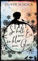 Oliver Schlick: So kalt wie Eis, so klar wie Glas ★★★★