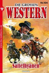 Die großen Western 104 - Sattelhyänen