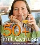 Dr. Claudia Nichterl: 50 plus mit Genuss ★★★
