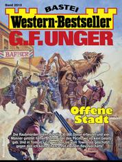 G. F. Unger Western-Bestseller 2513 - Western - Offene Stadt