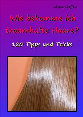 Wie bekomme ich traumhafte Haare?