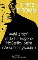 """Erich Fromm: Wahlkampfrede für Eugene McCarthy beim """"Versöhnungsbund"""""""