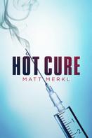 Matt Merkl: Hot Cure