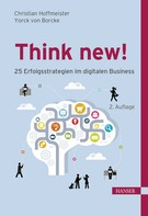 Christian Hoffmeister: Think new! 25 Erfolgsstrategien im digitalen Business
