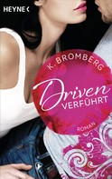 K. Bromberg: Driven. Verführt ★★★★★