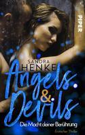 Sandra Henke: Angels & Devils - Die Macht Deiner Berührung