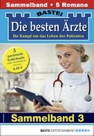 Stefan Frank: Die besten Ärzte 3 - Sammelband
