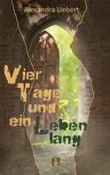 Alexandra Liebert: Vier Tage und ein Leben lang ★★★★