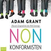Nonkonformisten - Warum Originalität die Welt bewegt