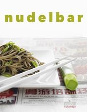 Nudelbar - Die besten Rezepte für Harusame, Ramen, Udon, Somen und Soba
