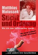 Matthias Matussek: Sucht und Ordnung