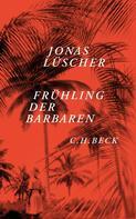 Jonas Lüscher: Frühling der Barbaren ★★★★