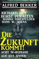 Alfred Bekker: Die Zukunft kommt! Acht SF-Romane auf 1172 Seiten ★★★