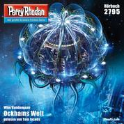 "Perry Rhodan 2795: Ockhams Welt - Perry Rhodan-Zyklus ""Das Atopische Tribunal"""