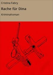Rache für Dina - Kriminalroman