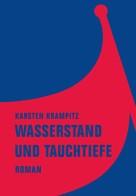 Karsten Krampitz: Wasserstand und Tauchtiefe