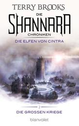 Die Shannara-Chroniken: Die Großen Kriege 2 - Die Elfen von Cintra - Roman