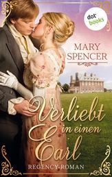 Verliebt in einen Earl - Regency Lovers 2 - Regency-Roman