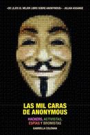 Gabriella Coleman: Las mil caras de Anonymous