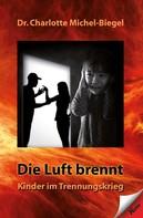 Dr. Charlotte Michel-Biegel: Die Luft brennt ★★★