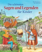 Karla S. Sommer: Die schönsten Sagen und Legenden für Kinder ★★★★