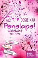 Josie Kju: Penelope! - Wirbelwind mit Herz