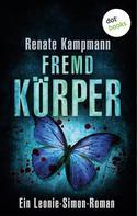 Renate Kampmann: Fremdkörper: Ein Leonie-Simon-Roman - Band 3 ★★★★★