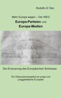 Rodolfo Di Telo: Mehr Europa wagen - Der Weg, Europa-Parteien, Europa-Medien