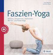 Faszien-Yoga - Dehnen, entspannen, vitalisieren: Mit Yin- und Power-Yoga