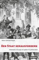 Heinz-Gerhard Haupt: Den Staat herausfordern