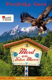 Mord am Toten Mann - Ein Alpen-Krimi