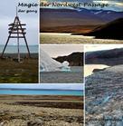 Astrid Götze-Happe: Magie der Nordwest-Passage