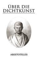 Aristoteles: Über die Dichtkunst
