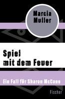 Marcia Muller: Spiel mit dem Feuer ★★★★